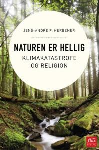 Naturen er hellig – Klimakatastrofe og religion, utgitt av Flux forlag.